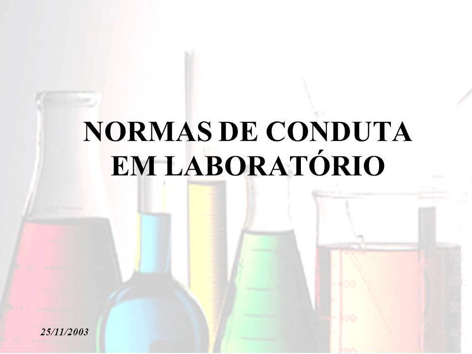 25/11/2003 NORMAS DE CONDUTA EM LABORATÓRIO