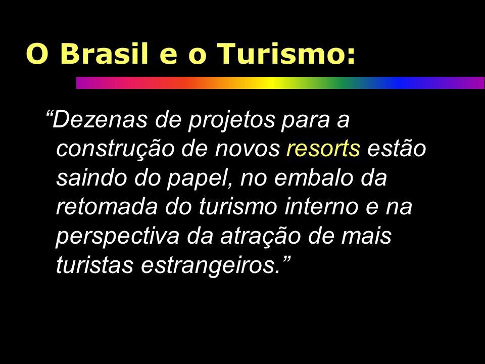 O Turismo no Brasil ë O grande gerador de emprego e renda no século XXI será o setor terciário da economia (comércio e serviços); ë Um dos maiores ger