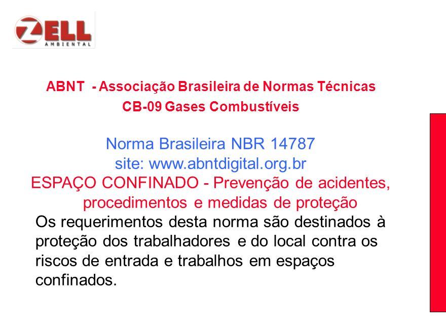 ABNT - Associação Brasileira de Normas Técnicas CB-09 Gases Combustíveis Norma Brasileira NBR 14787 site: www.abntdigital.org.br ESPAÇO CONFINADO - Pr