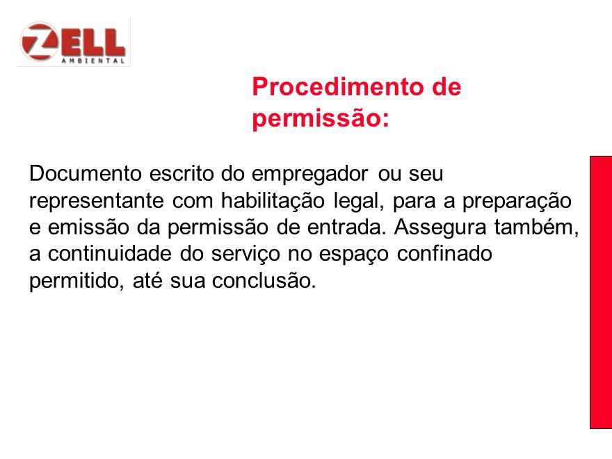 Documento escrito do empregador ou seu representante com habilitação legal, para a preparação e emissão da permissão de entrada. Assegura também, a co