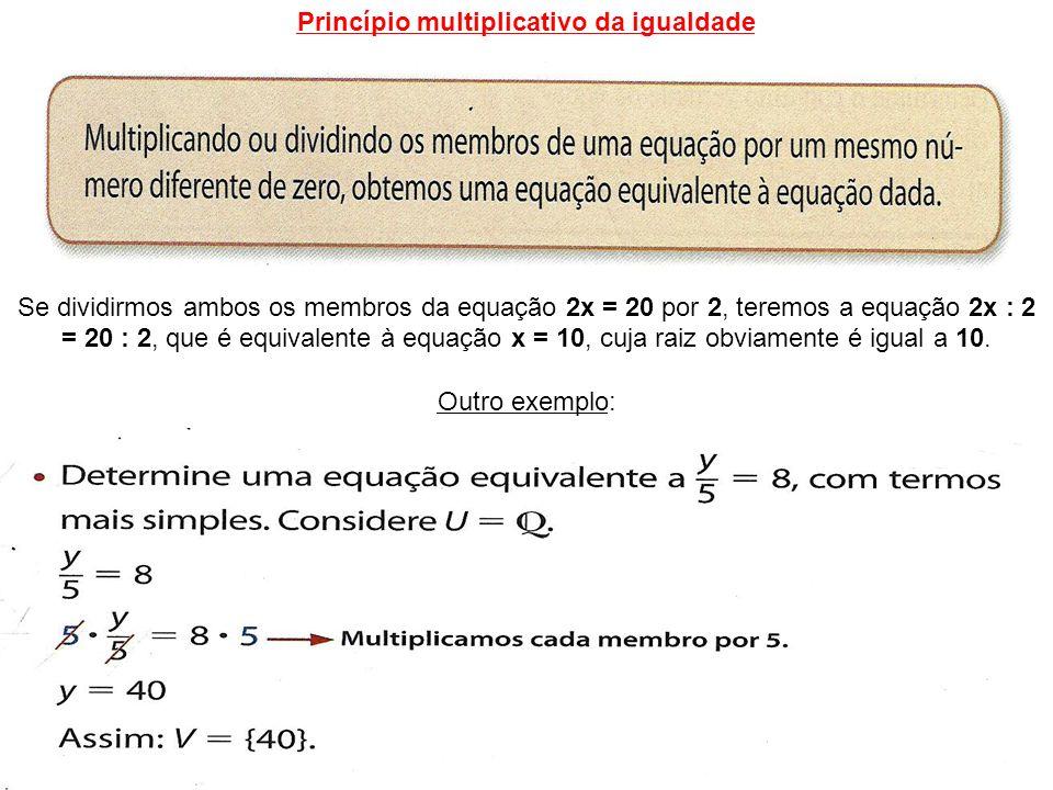 Revisando: Ao adicionarmos ou subtraímos um mesmo número nos dois membros de uma equação, a igualdade não se altera.