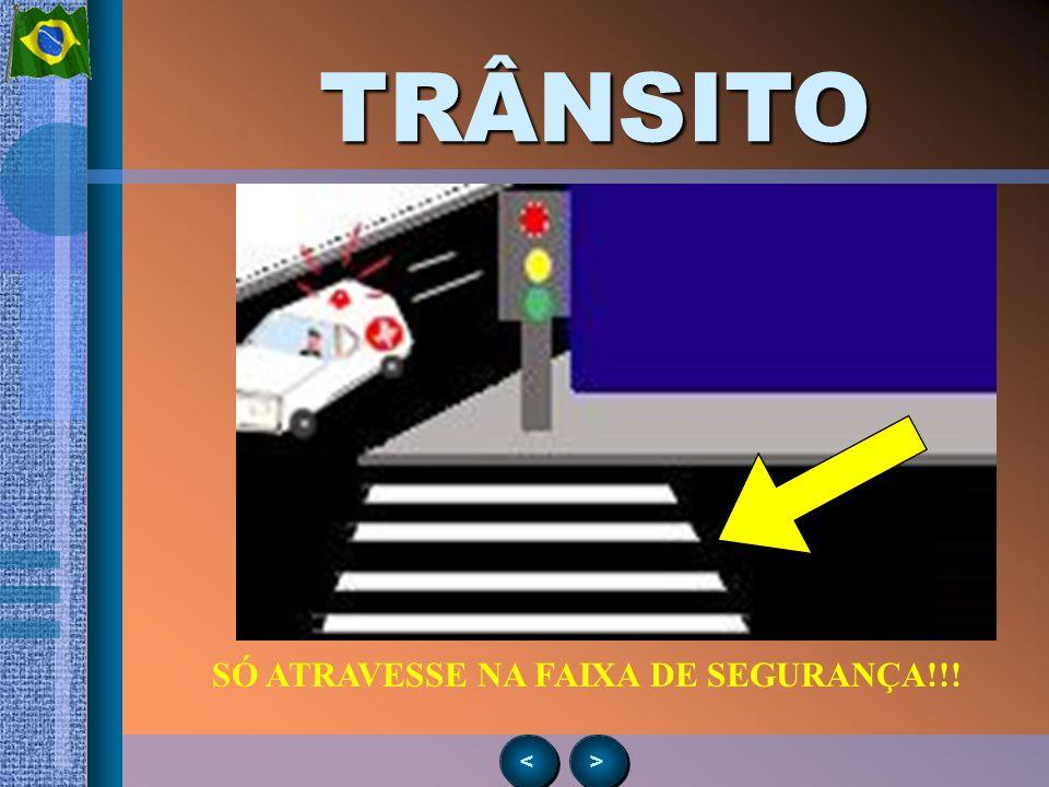 > > < <TRÂNSITO