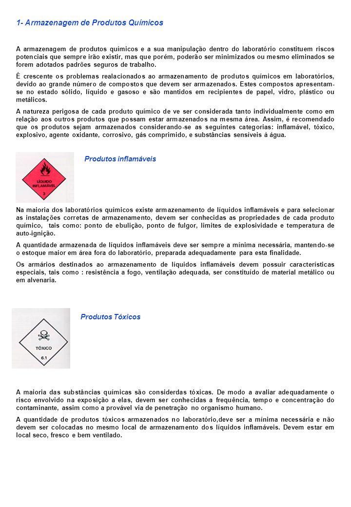 1- Armazenagem de Produtos Químicos A armazenagem de produtos químicos e a sua manipulação dentro do laboratório constituem riscos potenciais que semp