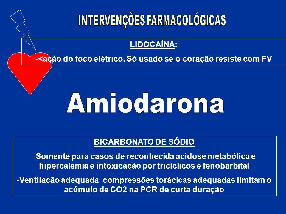 BICARBONATO DE SÓDIO -Somente para casos de reconhecida acidose metabólica e hipercalemia e intoxicação por tricíclicos e fenobarbital -Ventilação ade