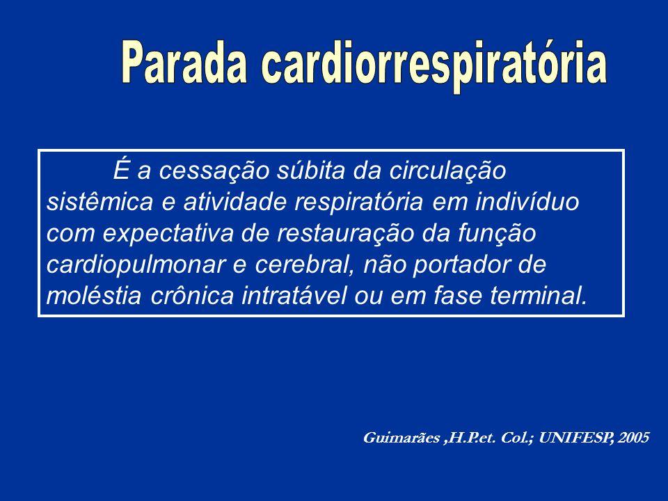 É a cessação súbita da circulação sistêmica e atividade respiratória em indivíduo com expectativa de restauração da função cardiopulmonar e cerebral,