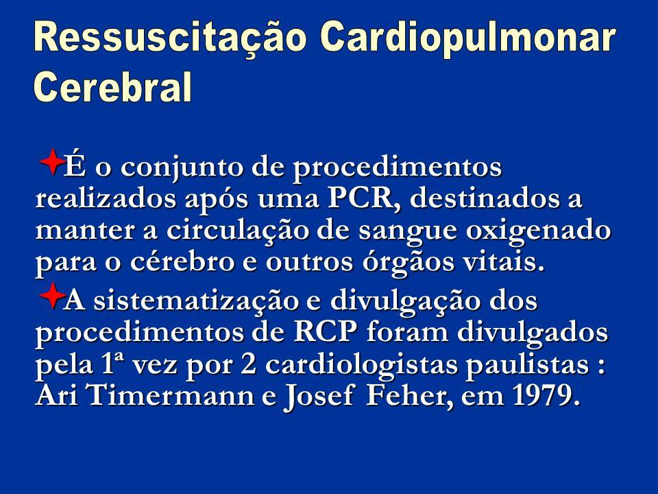 NOVAS DIRETRIZES NA PCR E RCP Currents in Emergency Cardiovascular Care, Volume 16, número 4 American Heart Association (AHA) International Liaison Comittee on Ressuscitation (ILCOR) Dezembro de 2005/Fevereiro de 2006