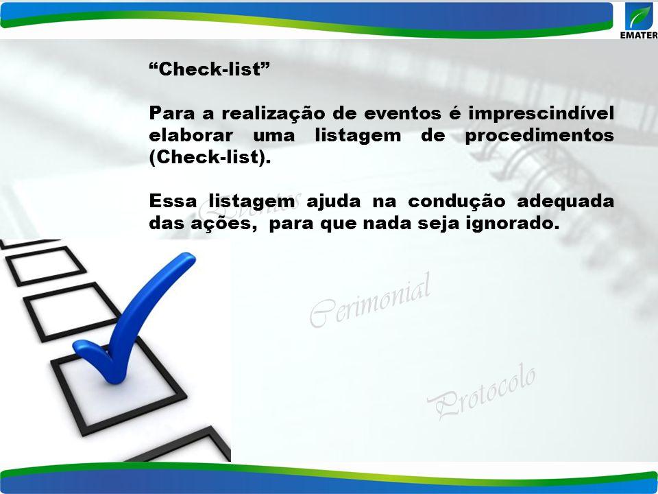 Eventos Cerimonial Protocolo Check-list Para a realização de eventos é imprescindível elaborar uma listagem de procedimentos (Check-list). Essa listag