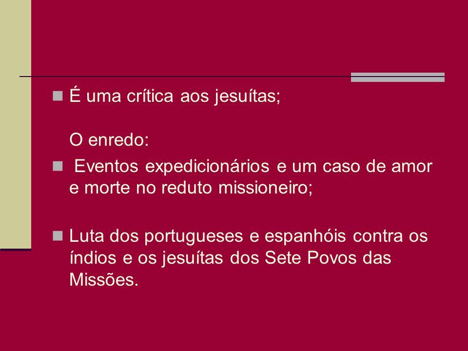 PERSONAGENS Sepé Tiaraju; Lindóia; Cacambo; Padre Baldo; Baldetta; Caitutu; General Gomes Freire de Andrada;