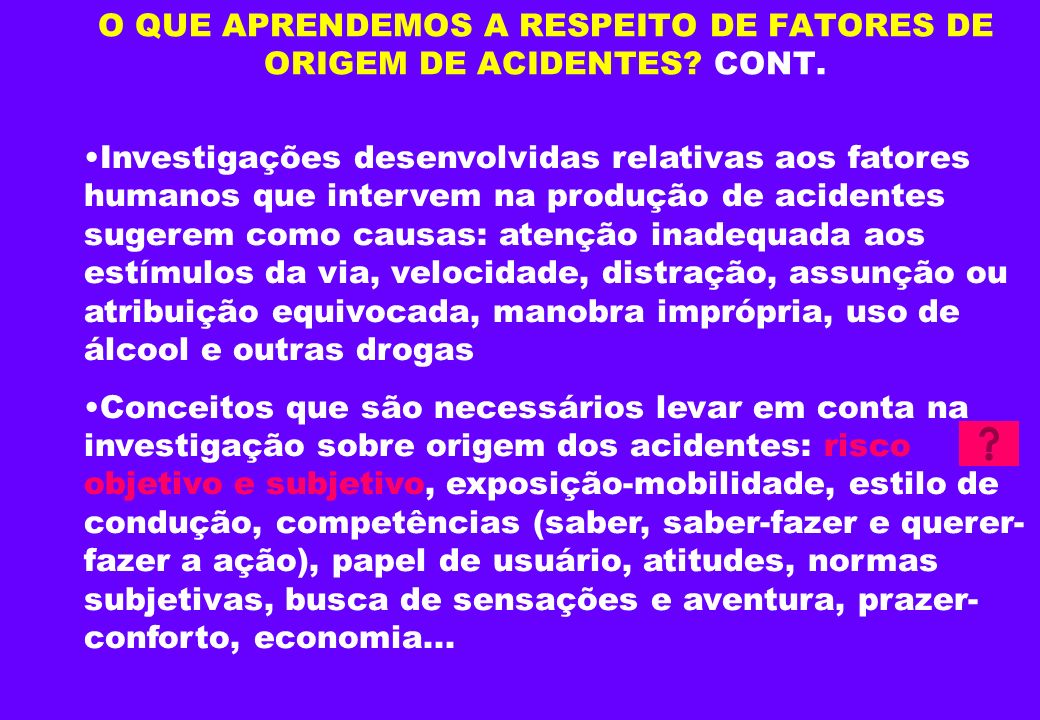O QUE APRENDEMOS A RESPEITO DE FATORES DE ORIGEM DE ACIDENTES.