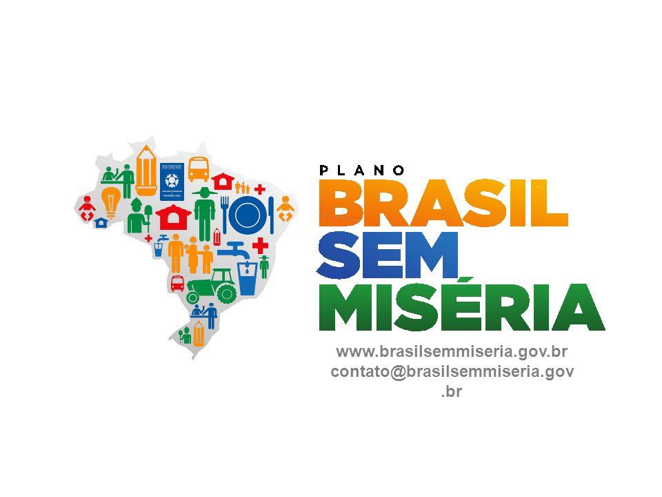 www.brasilsemmiseria.gov.br contato@brasilsemmiseria.gov.br