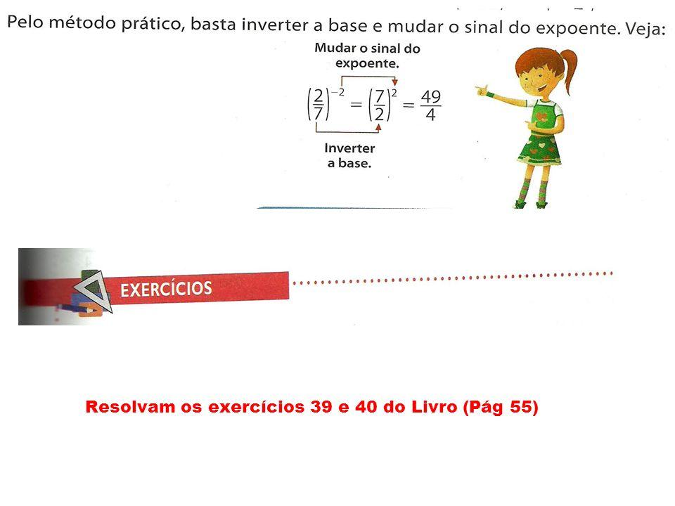 Resolvam os exercícios 39 e 40 do Livro (Pág 55)