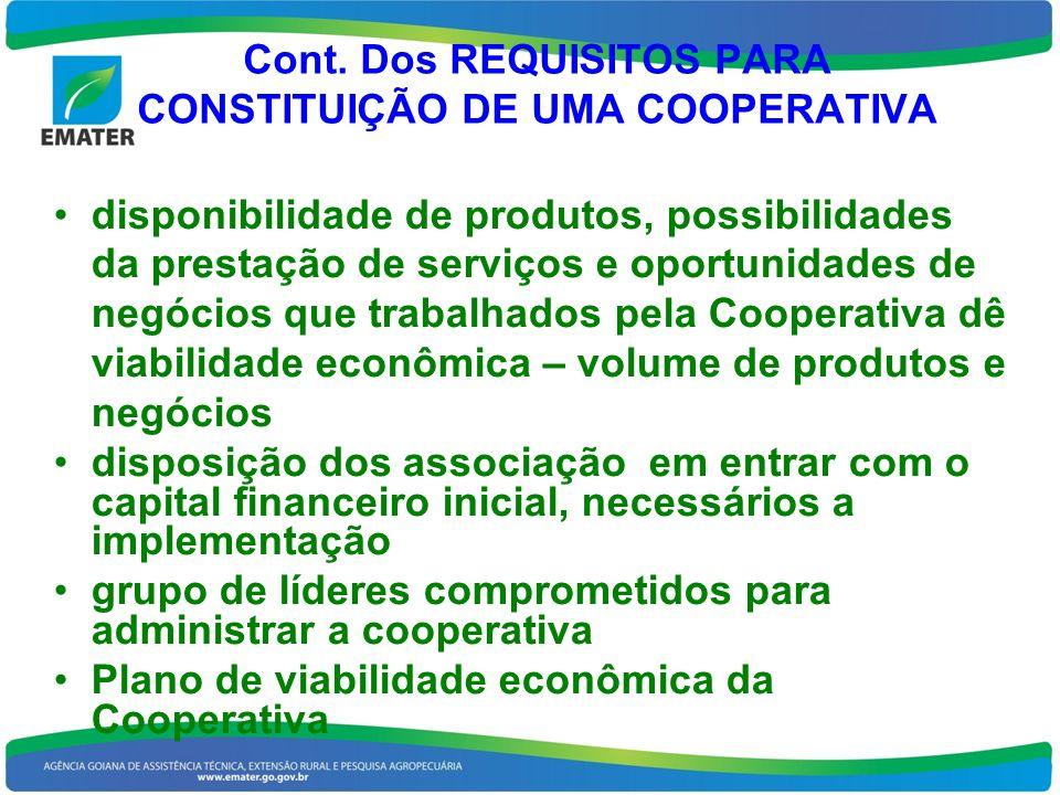 Cont. Dos REQUISITOS PARA CONSTITUIÇÃO DE UMA COOPERATIVA disponibilidade de produtos, possibilidades da prestação de serviços e oportunidades de negó