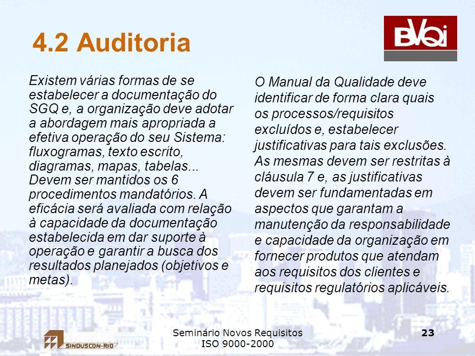 Seminário Novos Requisitos ISO 9000-2000 23 4.2 Auditoria Existem várias formas de se estabelecer a documentação do SGQ e, a organização deve adotar a