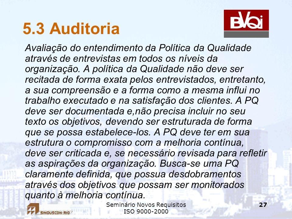 Seminário Novos Requisitos ISO 9000-2000 27 5.3 Auditoria Avaliação do entendimento da Política da Qualidade através de entrevistas em todos os níveis