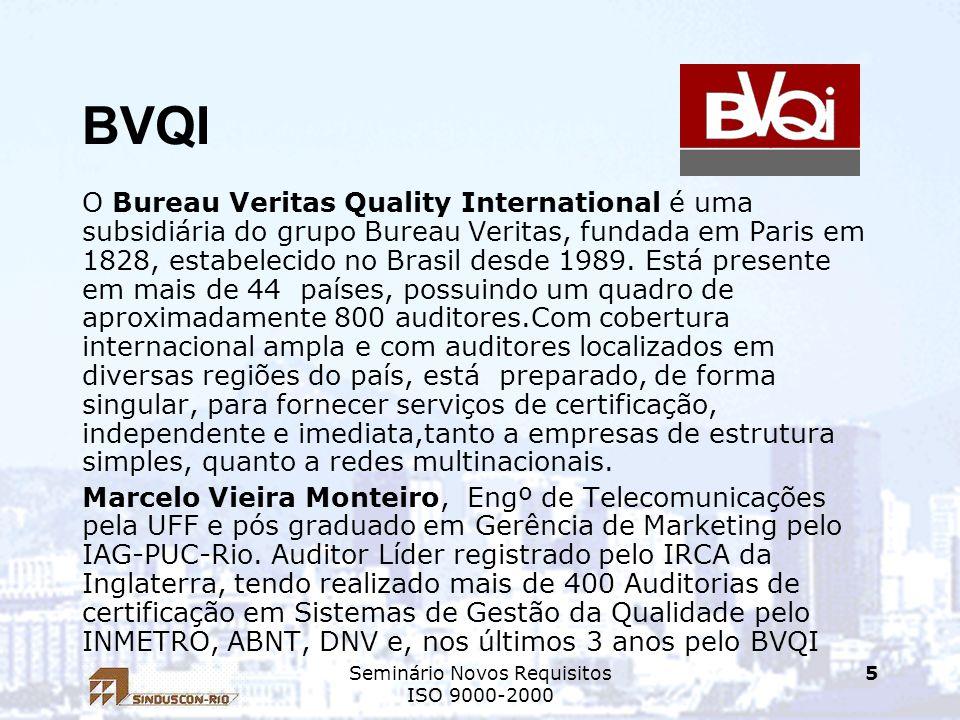 Seminário Novos Requisitos ISO 9000-2000 5 BVQI O Bureau Veritas Quality International é uma subsidiária do grupo Bureau Veritas, fundada em Paris em