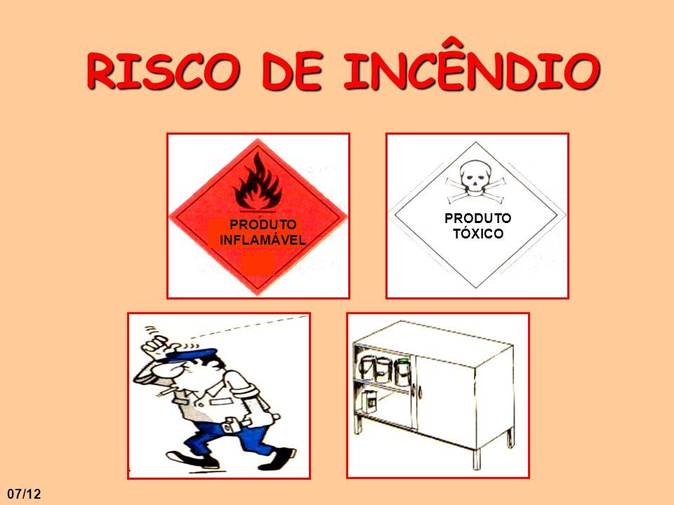 PRODUTO TÓXICO PRODUTO INFLAMÁVEL RISCO DE INCÊNDIO 07/12