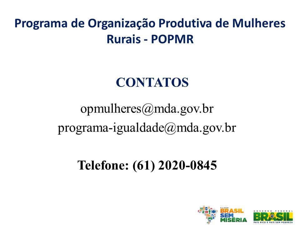 pndtr@mda.gov.br programa-igualdade@mda.gov.br Telefone: (61) 2020-0851 Diretoria de Políticas para Mulheres Rurais/DPMR Ministério do Desenvolvimento Agrário/MDA
