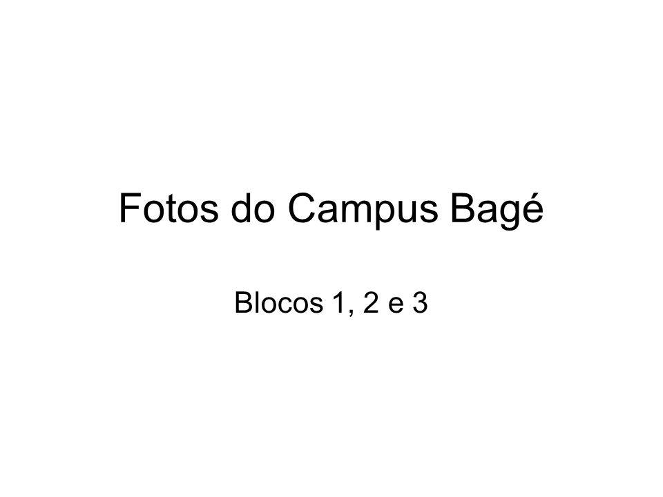 Fotos do Campus Bagé Blocos 1, 2 e 3