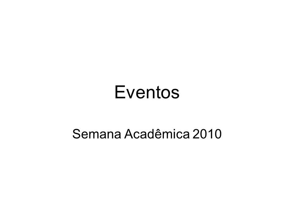 Eventos Semana Acadêmica 2010