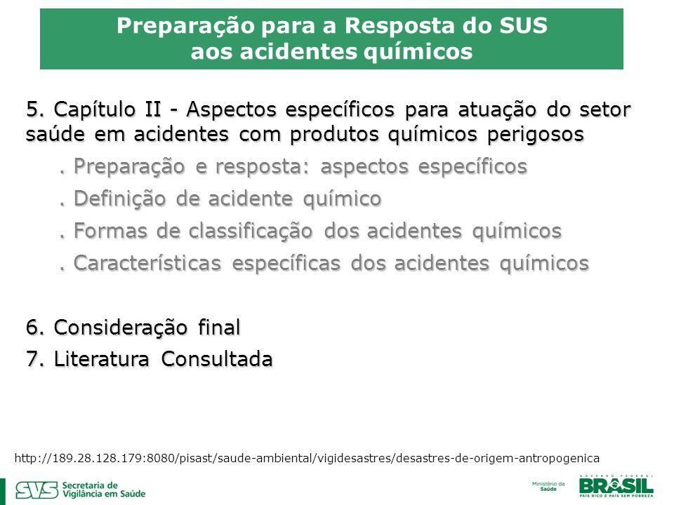 5. Capítulo II - Aspectos específicos para atuação do setor saúde em acidentes com produtos químicos perigosos. Preparação e resposta: aspectos especí