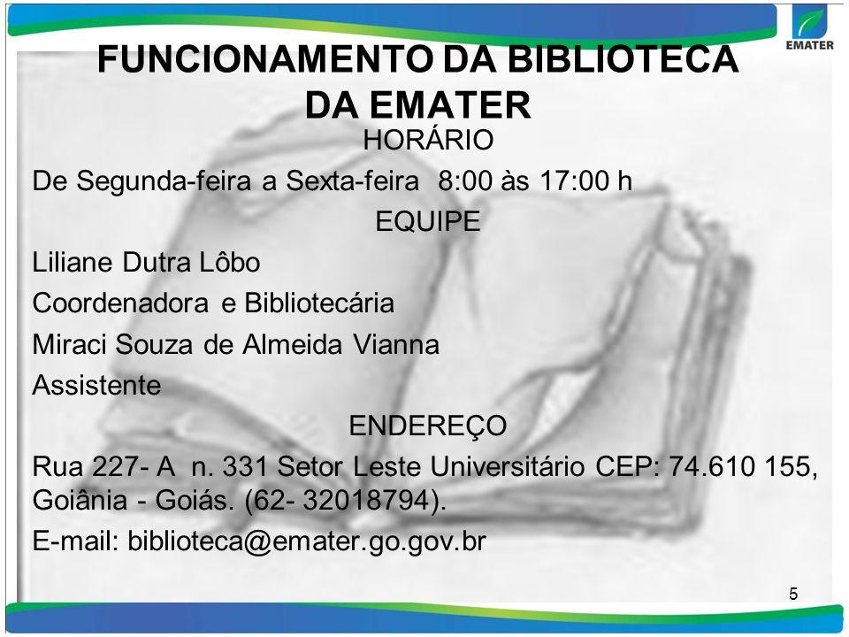 HORÁRIO De Segunda-feira a Sexta-feira 8:00 às 17:00 h EQUIPE Liliane Dutra Lôbo Coordenadora e Bibliotecária Miraci Souza de Almeida Vianna Assistent