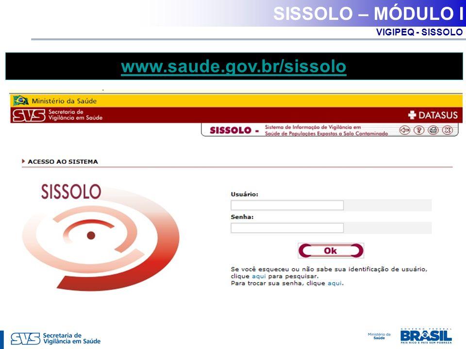VIGIPEQ - SISSOLO SISSOLO – MÓDULO I www.saude.gov.br/sissolo