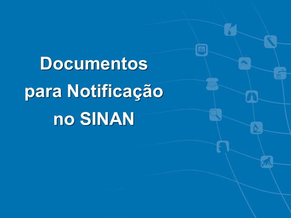 Intoxicações Exógenas - Notificação SINAN Documentos SINAN* Ficha de Notificação Dicionário de Dados Instrucional de preenchimento *Disponíveis pelo site http://dtr2004.saude.gov.br/sinanweb/index.php SINAN
