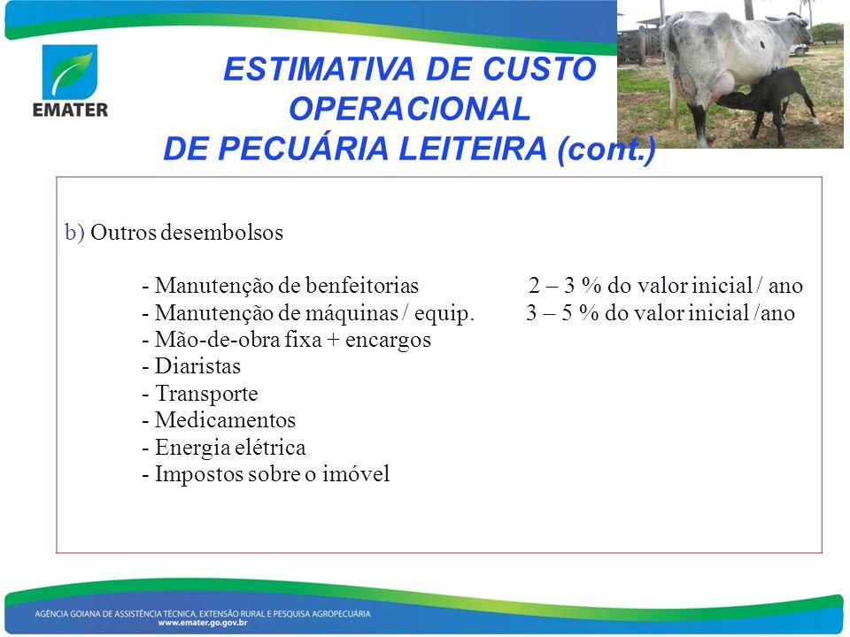 b) Outros desembolsos - Manutenção de benfeitorias 2 – 3 % do valor inicial / ano - Manutenção de máquinas / equip. 3 – 5 % do valor inicial /ano - Mã