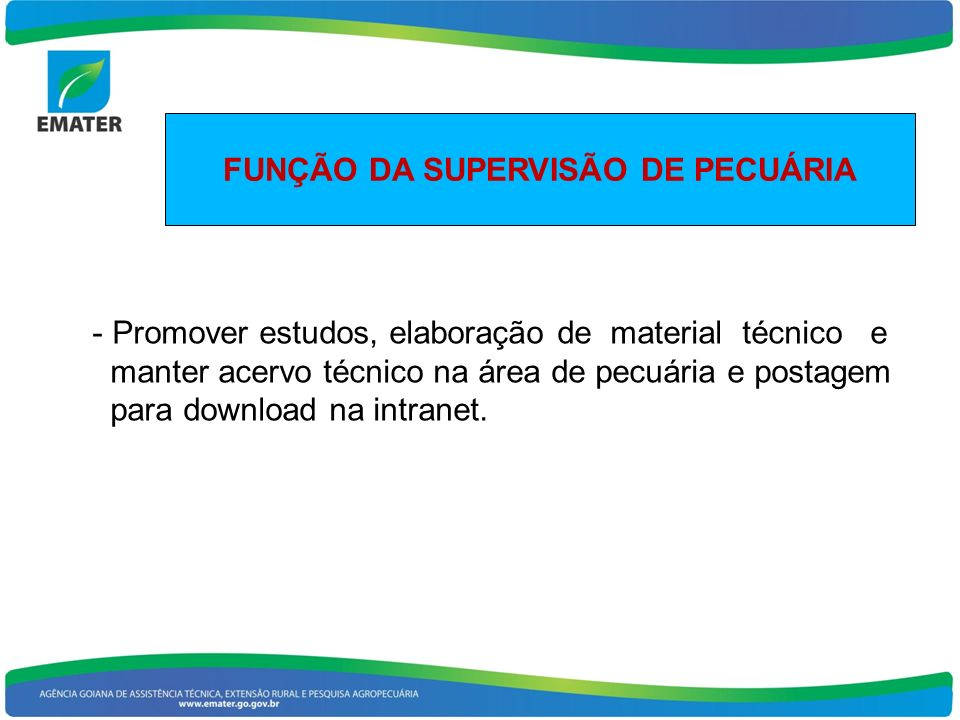 FUNÇÃO DA SUPERVISÃO DE PECUÁRIA - Promover estudos, elaboração de material técnico e manter acervo técnico na área de pecuária e postagem para downlo