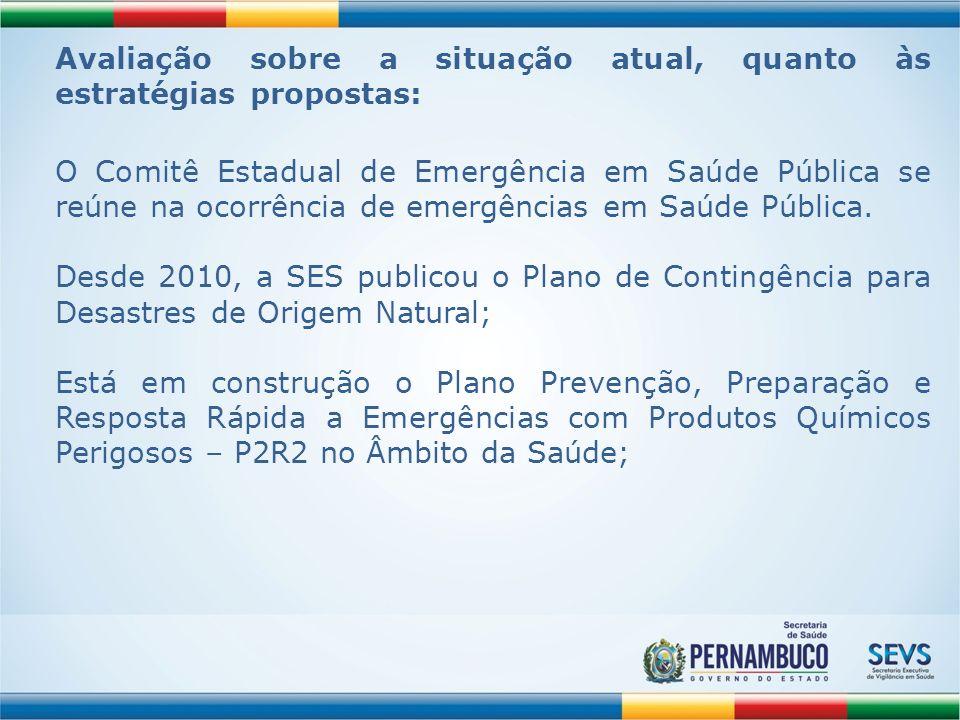 Avaliação sobre a situação atual, quanto às estratégias propostas: O Comitê Estadual de Emergência em Saúde Pública se reúne na ocorrência de emergênc