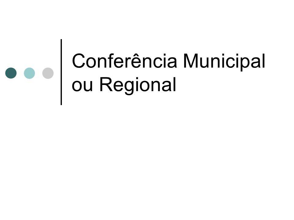 Conferência Municipal ou Regional