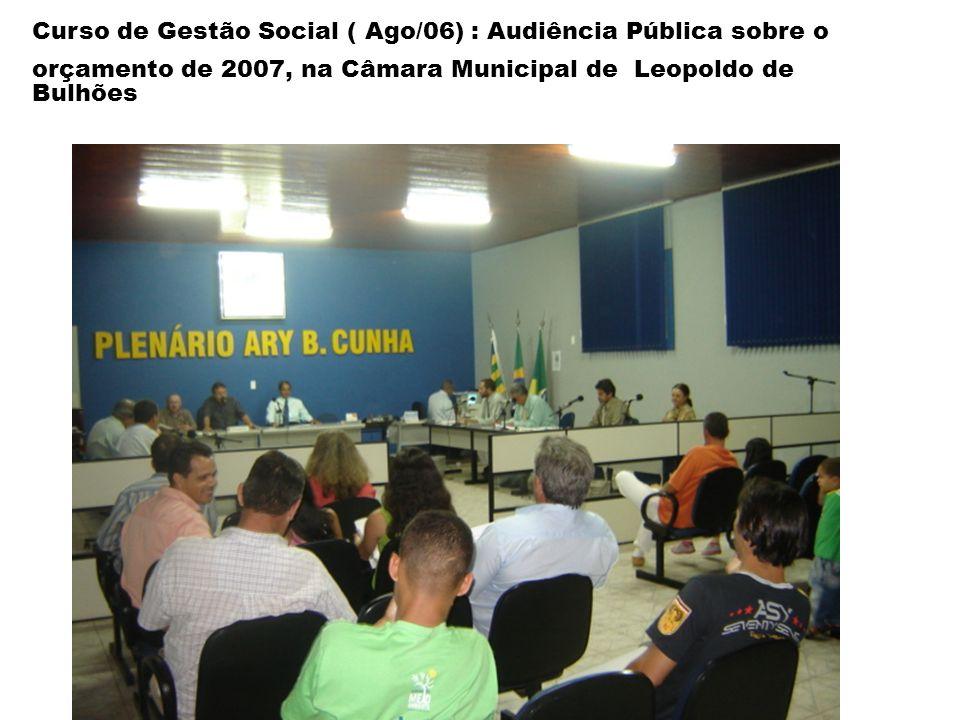 Curso de Gestão Social ( Ago/06) : Audiência Pública sobre o orçamento de 2007, na Câmara Municipal de Leopoldo de Bulhões