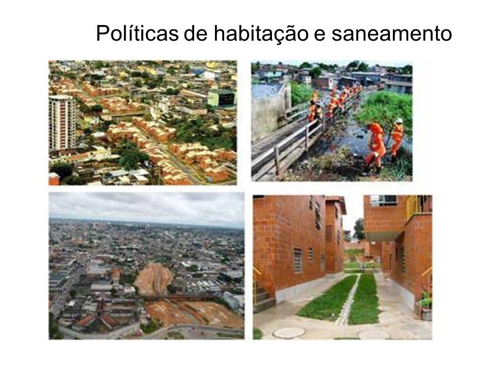 Políticas de habitação e saneamento