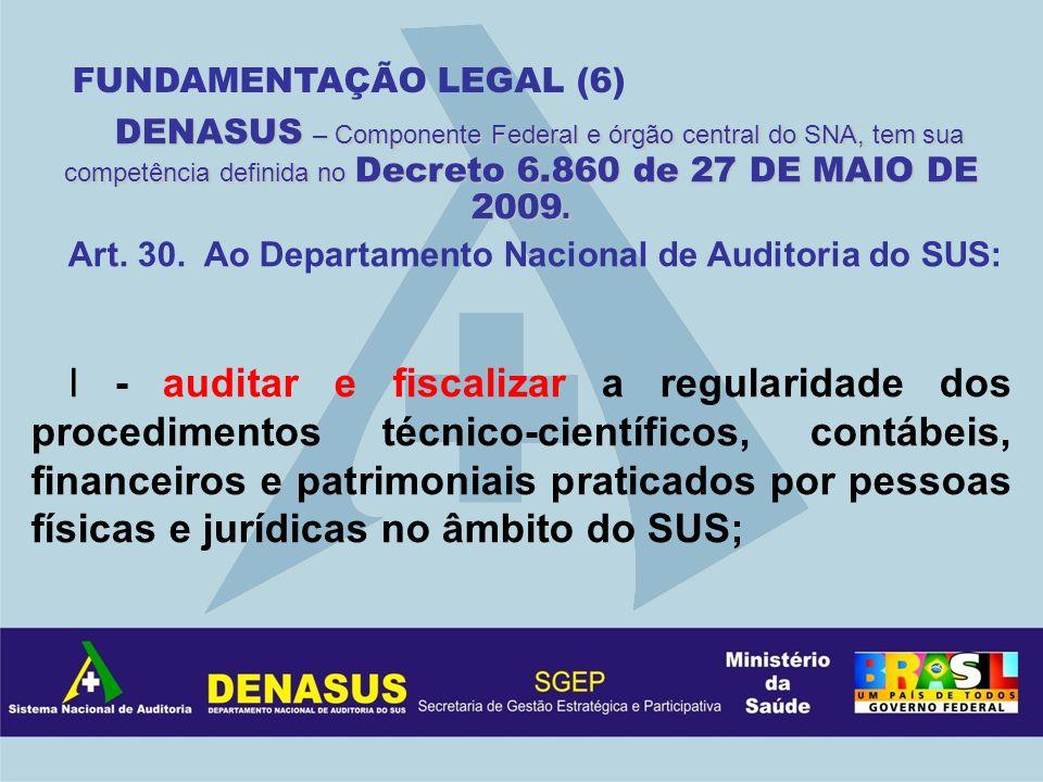 DENASUS – Componente Federal e órgão central do SNA, tem sua competência definida no Decreto 6.860 de 27 DE MAIO DE 2009. Art. 30. Ao Departamento Nac