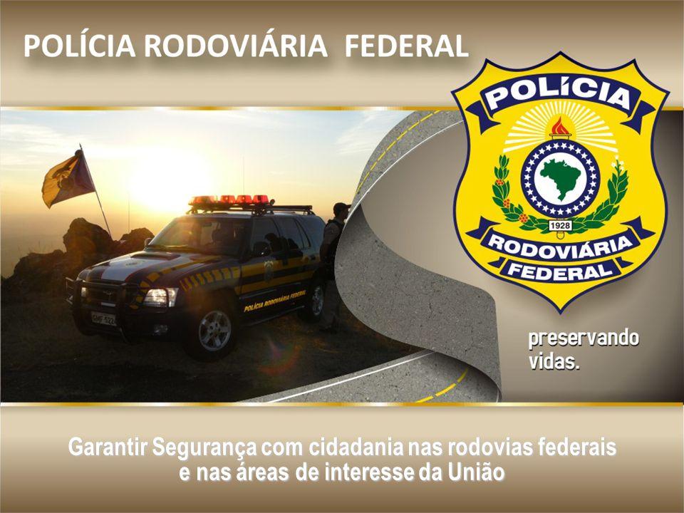 Fonte: DISAS/CGRH/DPRF/MJ: 2002-07 Garantir Segurança com cidadania nas rodovias federais e nas áreas de interesse da União
