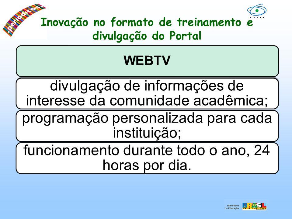 Inovação no formato de treinamento e divulgação do Portal WEBTV divulgação de informações de interesse da comunidade acadêmica; programação personaliz