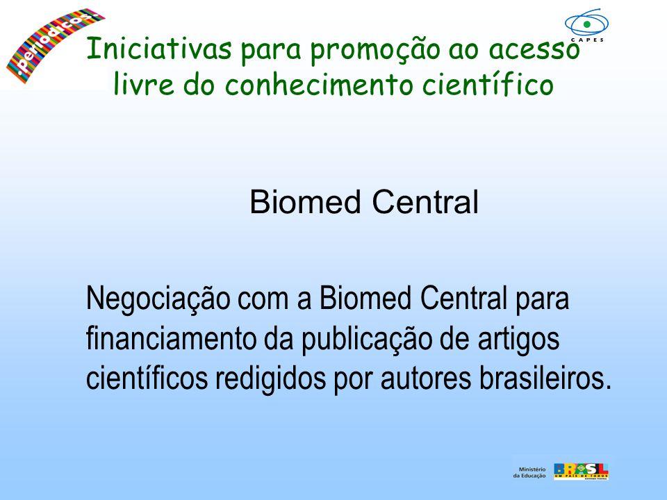 Iniciativas para promoção ao acesso livre do conhecimento científico Biomed Central Negociação com a Biomed Central para financiamento da publicação d