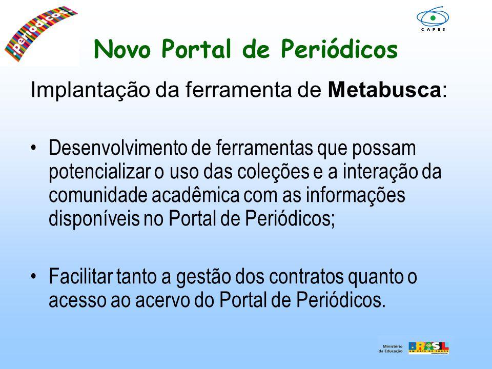 Novo Portal de Periódicos Implantação da ferramenta de Metabusca: Desenvolvimento de ferramentas que possam potencializar o uso das coleções e a inter
