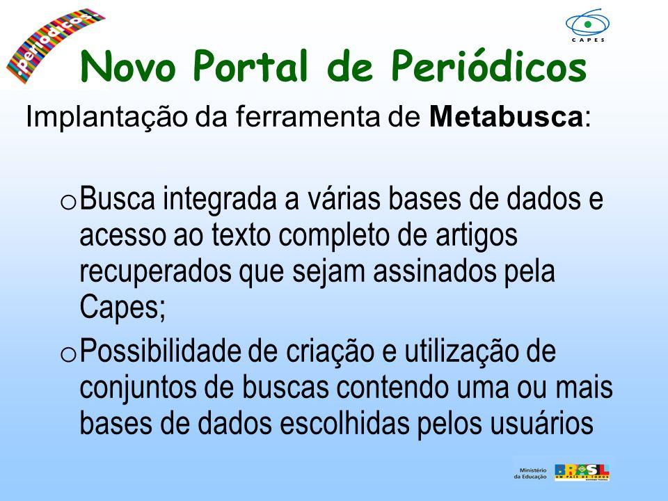 Novo Portal de Periódicos Implantação da ferramenta de Metabusca: o Busca integrada a várias bases de dados e acesso ao texto completo de artigos recu