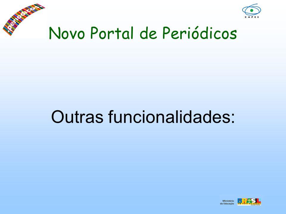 Novo Portal de Periódicos Outras funcionalidades: