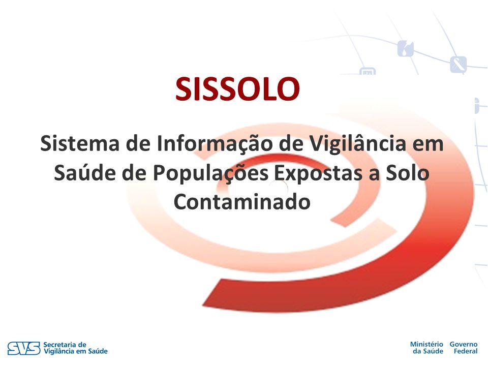 Sistema de Informação de Vigilância em Saúde de Populações Expostas a Solo Contaminado SISSOLO