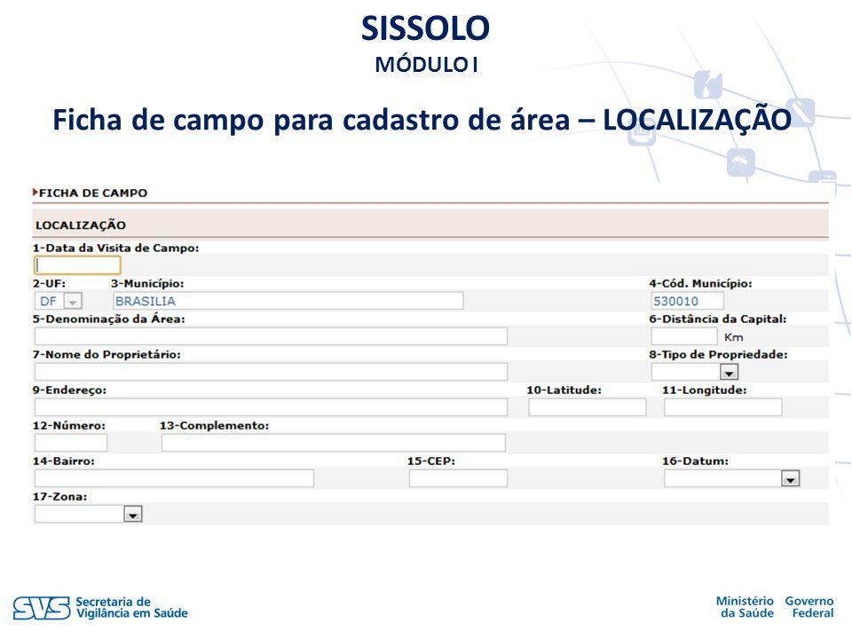 Ficha de campo para cadastro de área – LOCALIZAÇÃO SISSOLO MÓDULO I