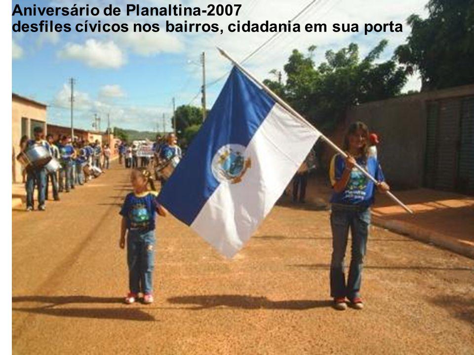 26 Aniversário de Planaltina-2007 desfiles cívicos nos bairros, cidadania em sua porta
