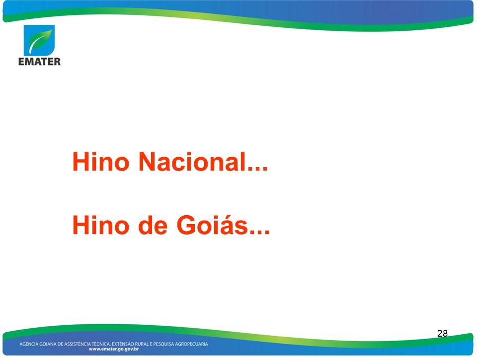 28 Hino Nacional... Hino de Goiás...