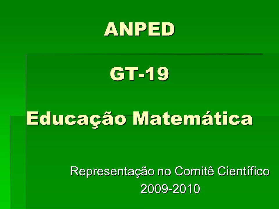 ANPED GT-19 Educação Matemática Representação no Comitê Científico 2009-2010