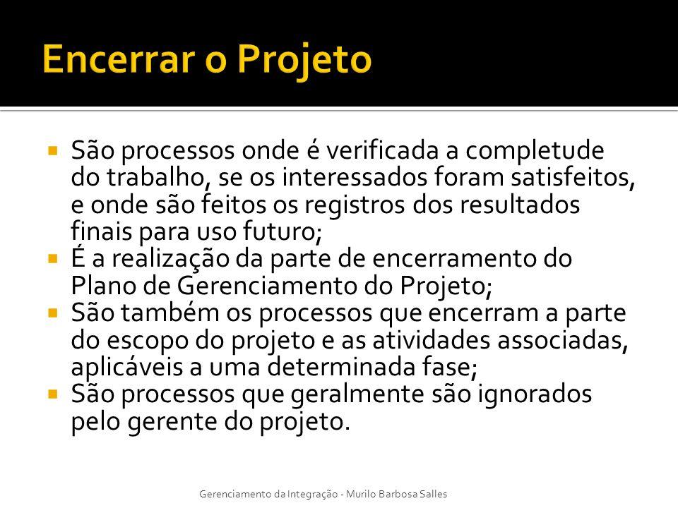 Entradas -Plano de Gerenciamento do Projeto Atualizado; -Documentação de contrato¹; -Ações preventivas recomendadas; -Fatores ambientais da empresa; -Ativos de processos organizacionais; -Informações sobre o desempenho do trabalho; -Entregas.