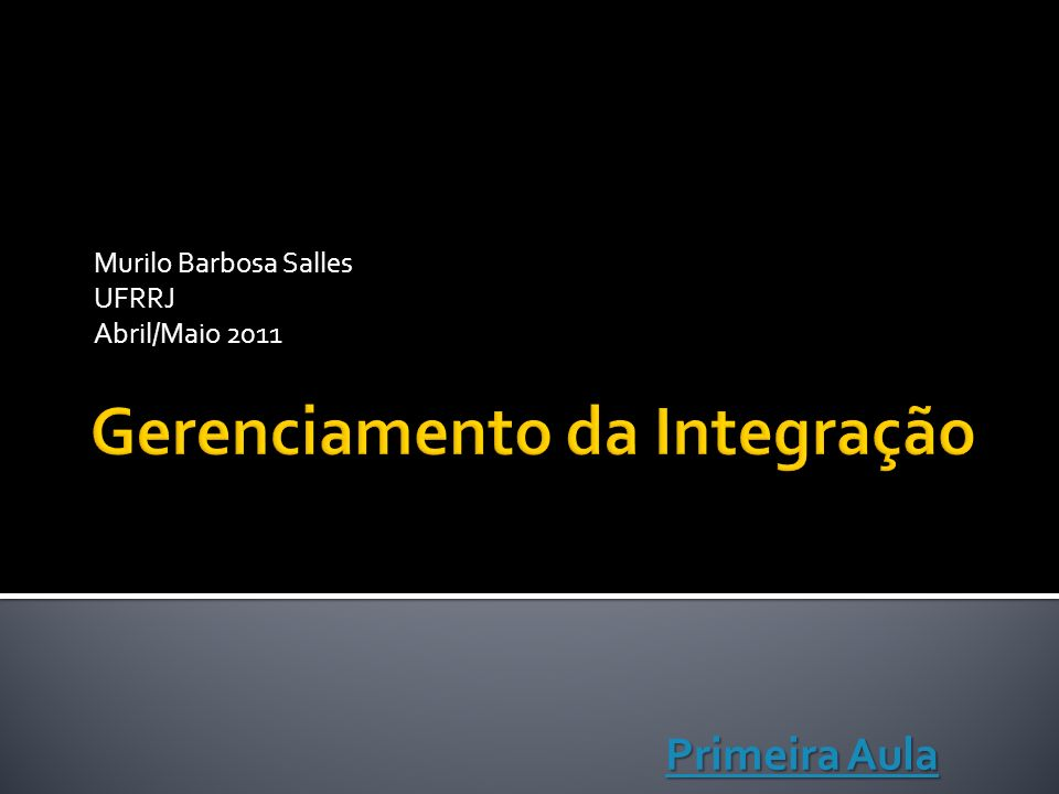 Murilo Barbosa Salles UFRRJ Abril/Maio 2011 Primeira Aula Primeira Aula