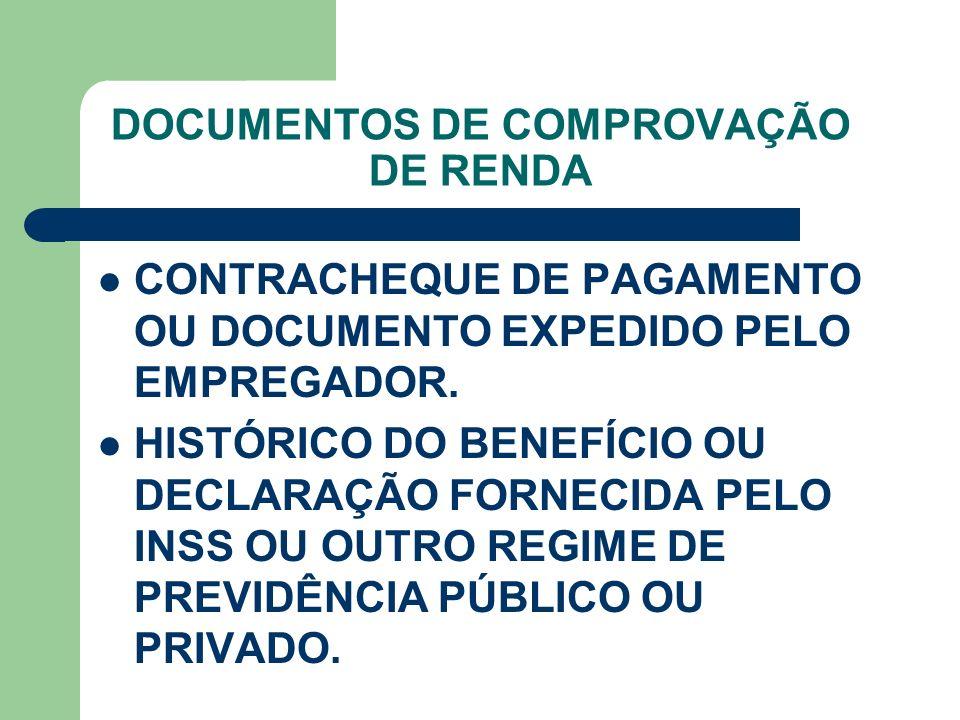 DOCUMENTOS DE COMPROVAÇÃO PARA IDOSOS QUE NÃO POSSUEM MEIOS DE COMPROVAR RENDA CARTEIRA DA ASSISTÊNCIA SOCIAL, COM VALIDADE DE 02 ANOS,OU DECLARAÇÃO PROVISÓRIA, COM VALIDADE DE 45 DIAS, FORNECIDA PELOS ÓRGÃOS DE ASSISTÊNCIA SOCIAL DO SEU MUNICÍPIO.