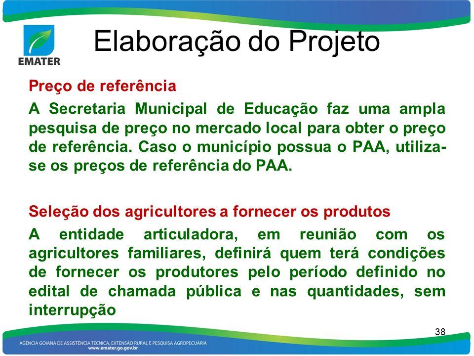 Elaboração do Projeto Preço de referência A Secretaria Municipal de Educação faz uma ampla pesquisa de preço no mercado local para obter o preço de re