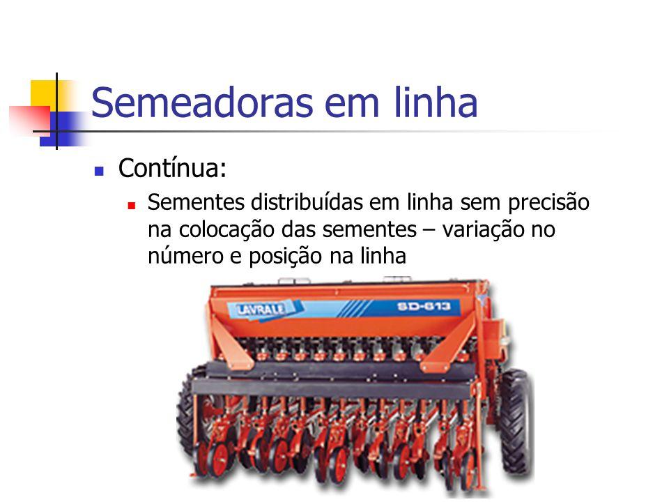 Semeadoras em linha Contínua: Sementes distribuídas em linha sem precisão na colocação das sementes – variação no número e posição na linha